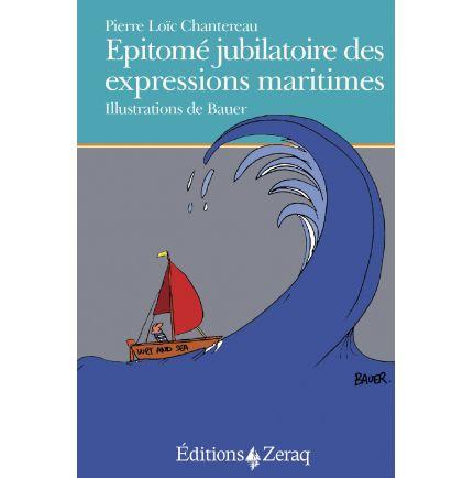 Epitomé jubilatoire des expressions maritimes (P. L. Chantereau, Bauer)