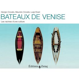 Bateaux de Venise. Les racines d'une culture   (G. Crovato, M. Crovato, L. Divari)